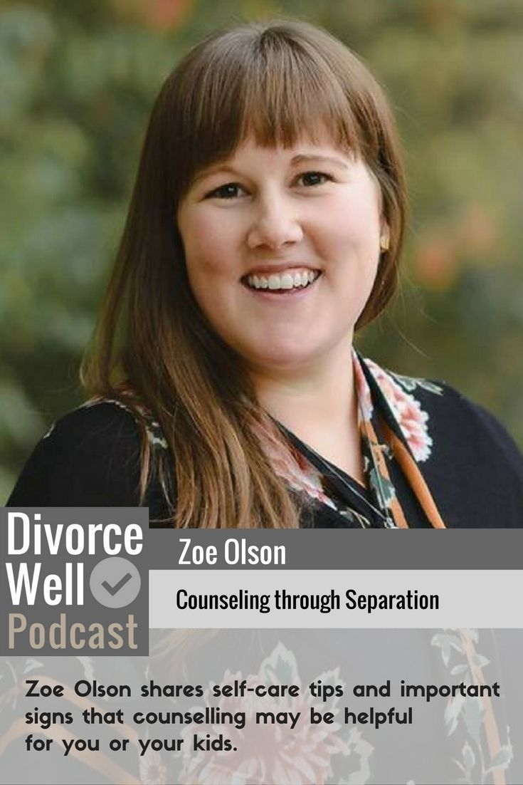 Zoe Olson shares self-care tips and signs that counselling may be helpful for you or your children. #divorce #separation #healing #recovery #coping #healthyfamilies
