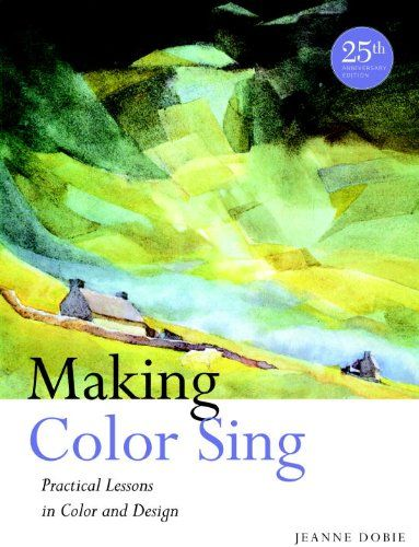 Making Color Sing, 25th Anniversary Edition: Practical Lessons in Color and Design by Jeanne Dobie http://www.amazon.com/dp/0823031152/ref=cm_sw_r_pi_dp_2kqPvb1H42XS9