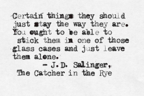 The Catcher in the Rye by J.D. Salinger #quote