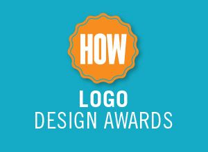 LEARN MORE!  OPENING 05/04/2015 HOW's Logo Design Awards is not currently accepting entries. This is the only HOW competition exclusively for logo design.