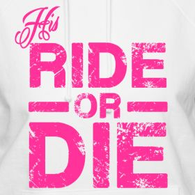 Ride Or Die Pink Women's Hoodie | Prison Wives Apparel & More