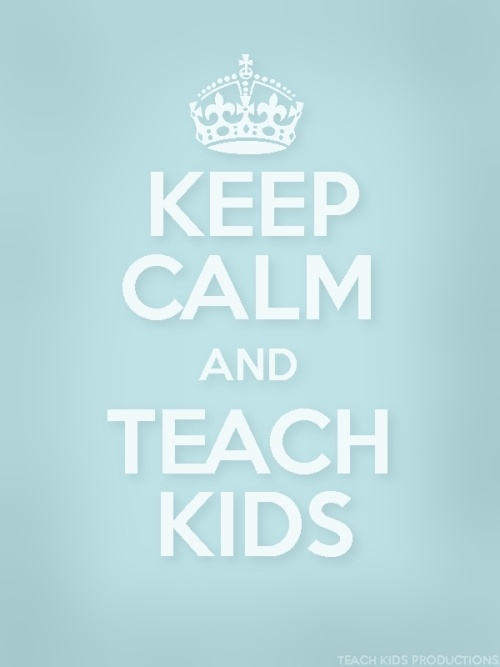 Keep Calm and Teach Kids