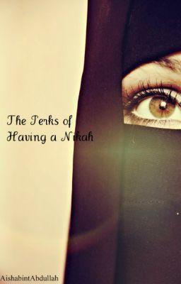 The Perks of Having a Nikah (A Muslim Love Story)