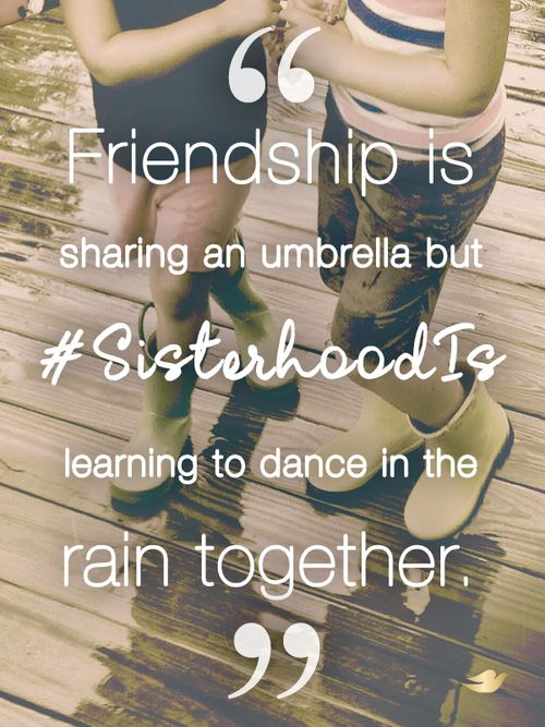 What does sisterhood mean to you?
