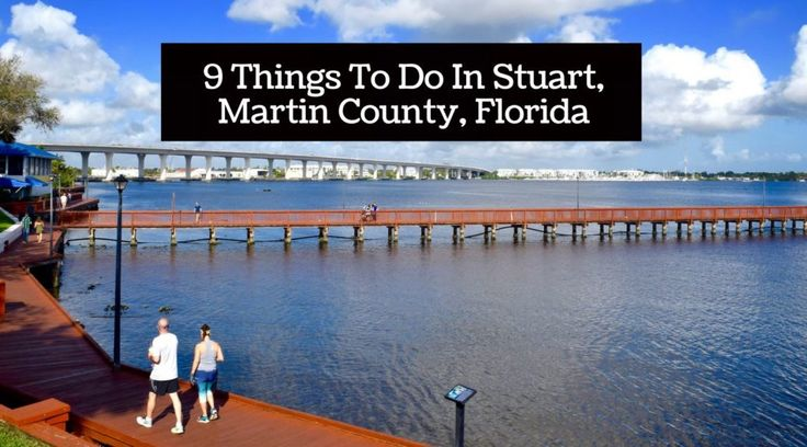 9 Things To Do In Stuart, Martin County, Florida