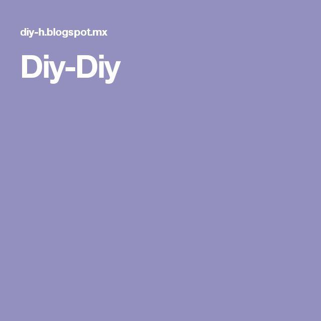 Diy-Diy