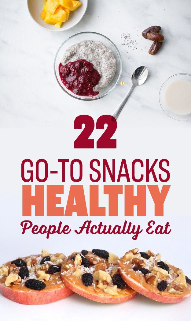 22 Go-To Snacks Real Healthy People Actually Eat