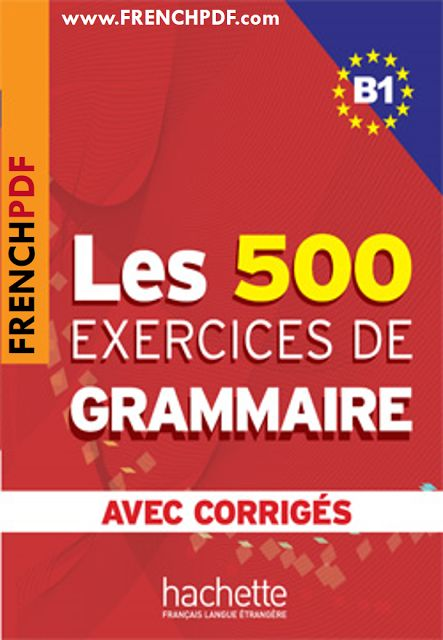 Télécharger Les 500 exercices de grammaire B1 pdf + les corrigés intégrés pdf gratuit - FrenchPdf - Télécharger des livres pdf