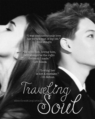 Traveling Soul (Editing) - angst fantasy romance exok kai sehun jongin - OC/You, Kai, Sehun - Asianfanfics