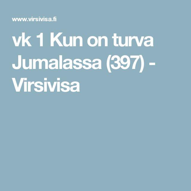 vk 1 Kun on turva Jumalassa (397) - Virsivisa