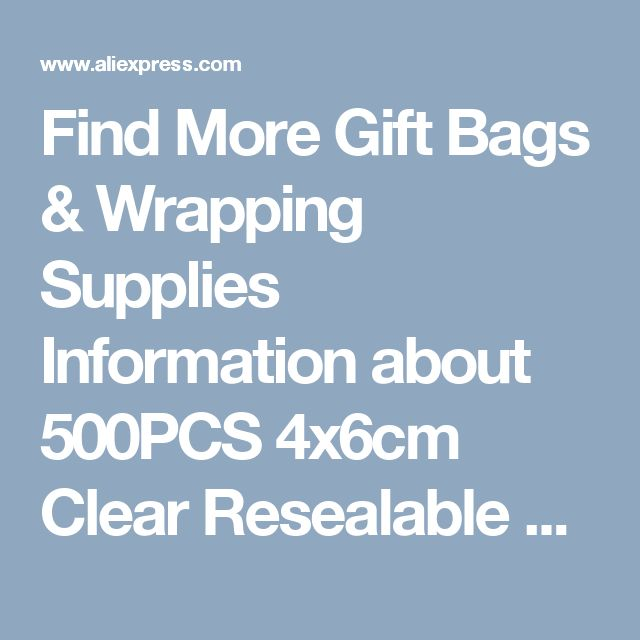 Find More Gift Bags & Wrapping Supplies Information about 500PCS 4x6cm Clear Resealable Cellophane/BOPP/Poly Bags Transparent Opp Bag Packing Plastic Bags Self Adhesive Seal for jewelry,High Quality bag plastic,China seal plastic Suppliers, Cheap bag pack from Fashion MY life on Aliexpress.com