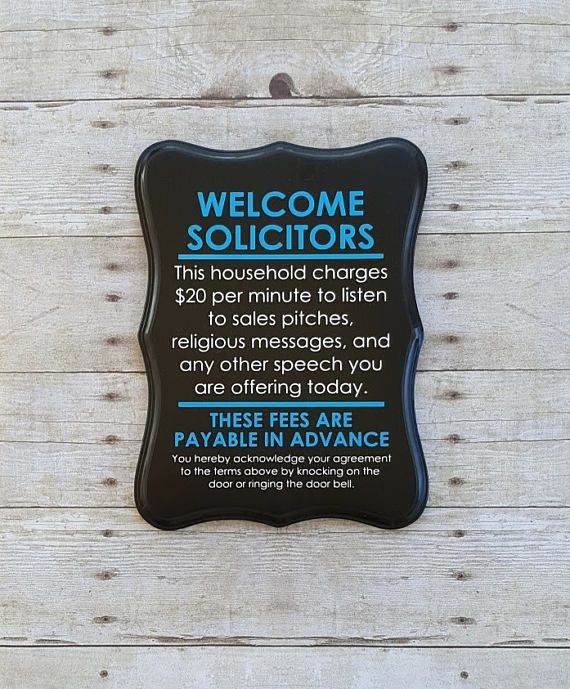 Check out this item in my Etsy shop https://www.etsy.com/listing/258785717/welcome-solicitors-no-soliciting-sign-no
