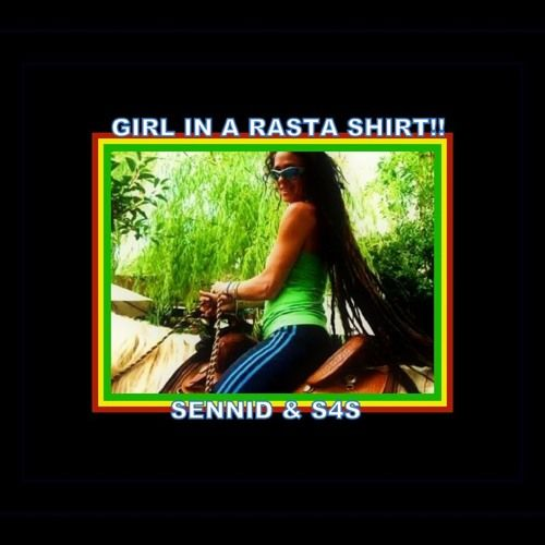 "SENNID & S4S -""GIRL IN A RASTA SHIRT!!"" by SENNID on SoundCloud"