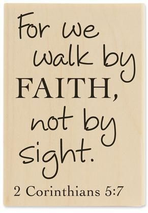 """2 Corinthians 5:7 this is the verse that I'm using to get my tattoo when I'm 18, """"Walk by Faith"""" on my"""