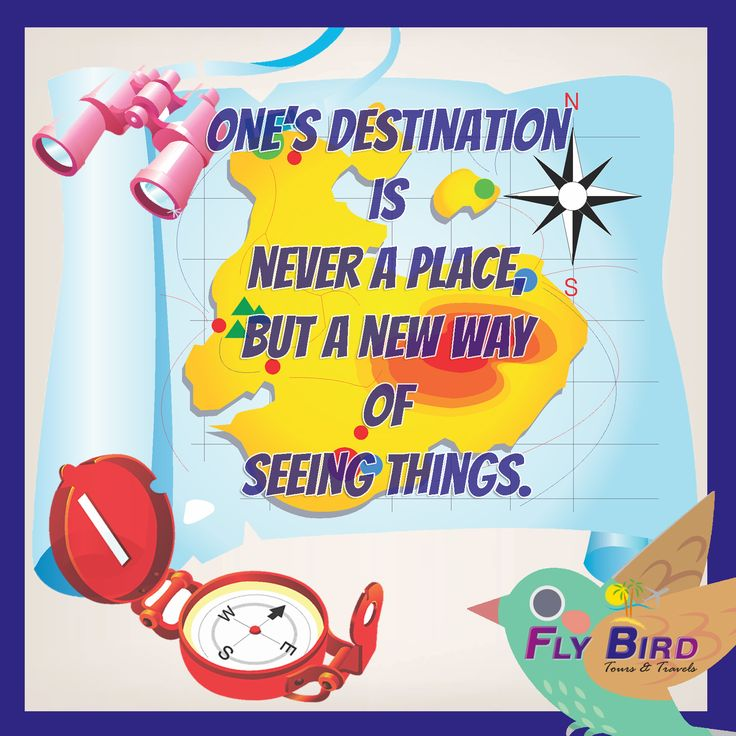 One's Destination is never a place,  But a new way of seeing things. #travel #flybird