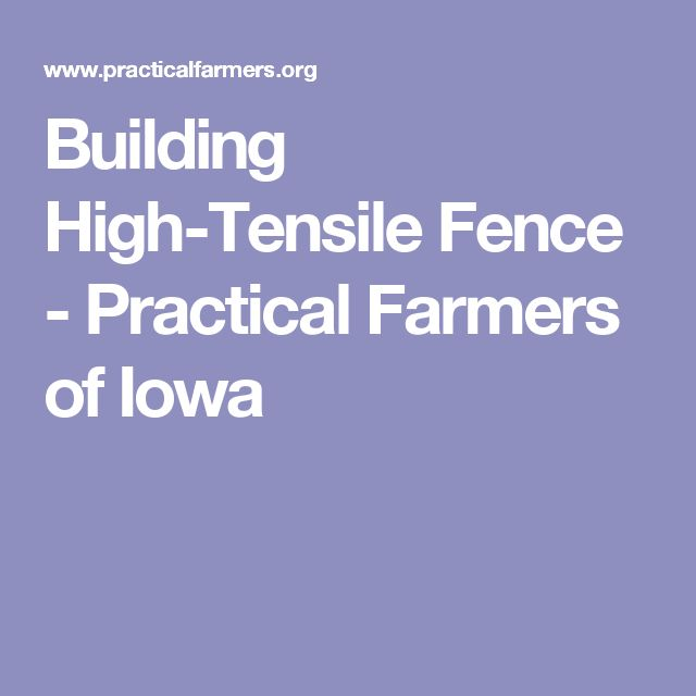 Building High-Tensile Fence - Practical Farmers of Iowa