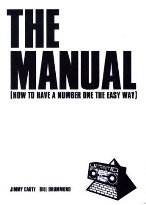 The Manual, The: How to Have a Number One Hit the Easy Way