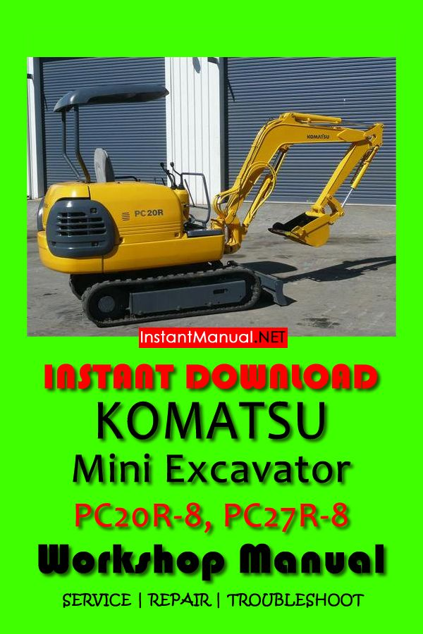 Download Komatsu Pc20r 8 Pc27r 8 Mini Excavator Workshop Manual Pdf Mini Excavator Komatsu Excavator