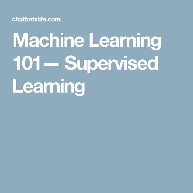 Machine Learning 101— Supervised Learning
