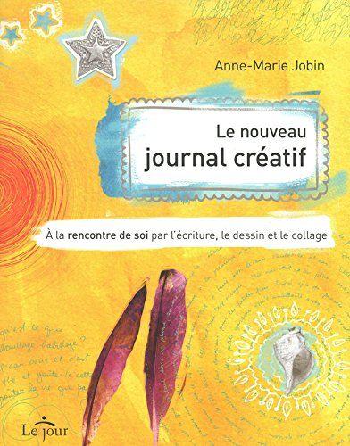 LE NOUVEAU JOURNAL CREATIF de Anne-marie Jobin http://www.amazon.fr/dp/2890447898/ref=cm_sw_r_pi_dp_3KO0ub02VKJNJ