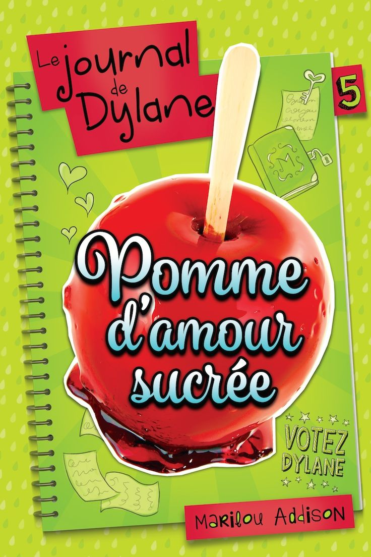 Le journal de Dylane T.5 : Pomme d'amour sucrée - Marilou Addison