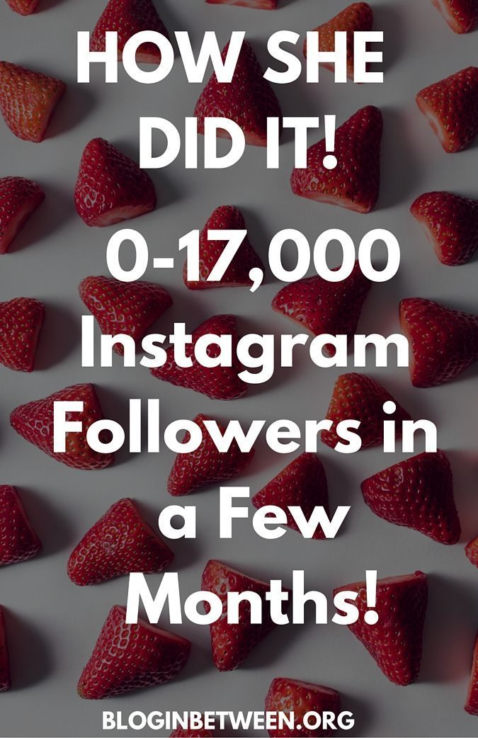 How She Did It: 0 to 17k Instagram Followers in Months