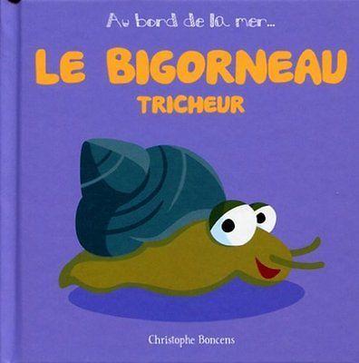 Le Bigorneau Tricheur - T 4 - Boncens Christophe Coop Breizh Au bord de la mer