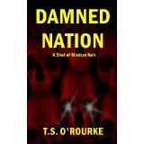 Damned Nation (A Shot of Modern Noir) (Kindle Edition)By T.S. O'Rourke