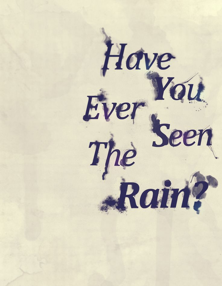 Have you ever seen the rain - Creedence Clearwater Revival  http://www.youtube.com/watch?v=TS9_ipu9GKw
