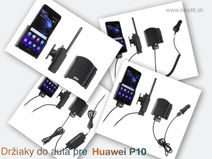 Nové držiaky do auta pre Huawei P10. Pasívny držiak Brodit pre pevnú montáž v aute, aktívny s CL nabíjačkou, s USB alebo s Molex konektorom.