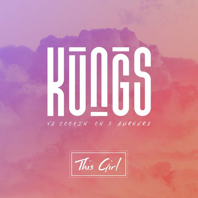 """""""This Girl (Kungs Vs. Cookin' On 3 Burners)"""" by Kungs Cookin' On 3 Burners was added to my 2016 Dari's Mixtape playlist on Spotify"""