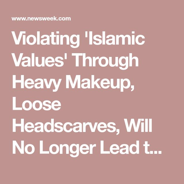 Violating 'Islamic Values' Through Heavy Makeup, Loose Headscarves, Will No Longer Lead to Arrest in Iran