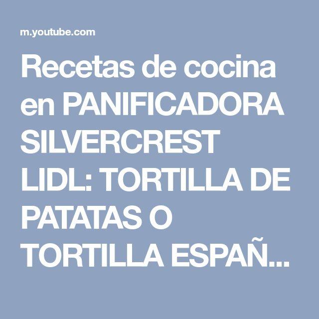 Recetas de cocina en PANIFICADORA SILVERCREST LIDL: TORTILLA DE PATATAS O TORTILLA ESPAÑOLA - YouTube