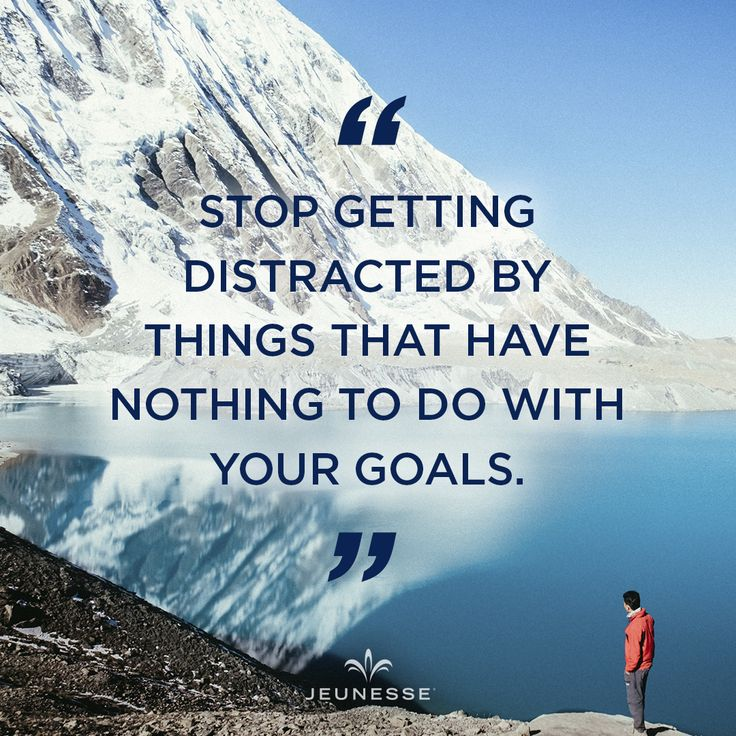 There are so many things that fall into this... Just focus ! Time stops for no one and nothing!