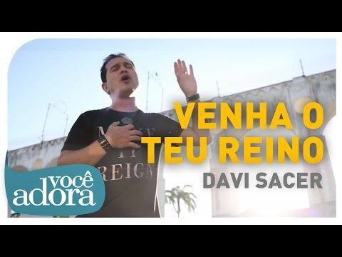 Davi Sacer - Venha o Teu Reino (Clipe Oficial) - YouTube