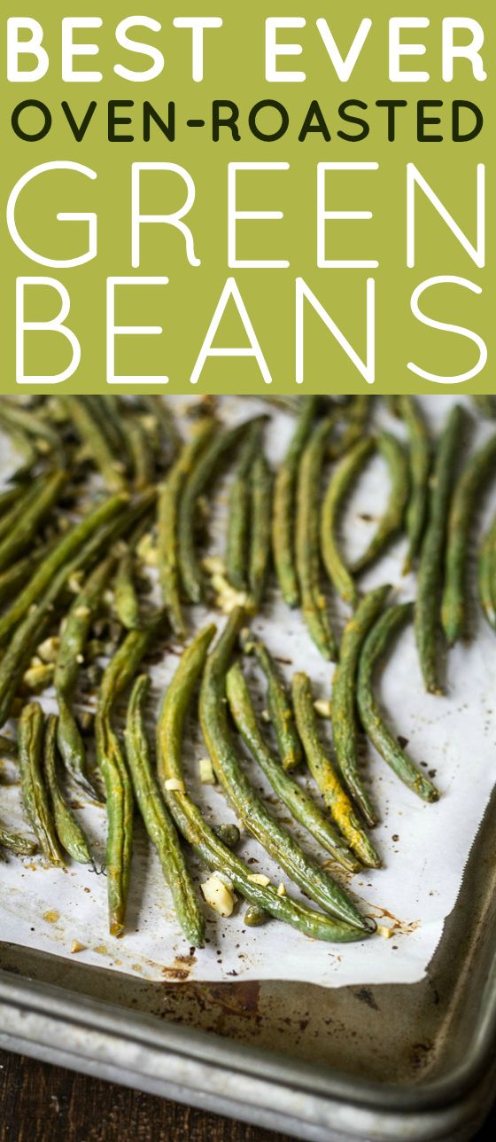 Fresh green beans are oven-roasted with olive oil, lemon, garlic, and capers…