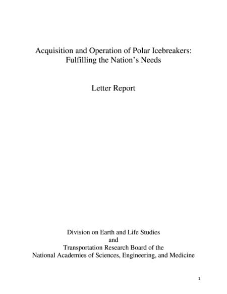 Acquisition and Operation of Polar Icebreakers: Fulfilling the Nations Needs  Final Book Now Available  On July 11 2017 the National Academies of Sciences Engineering and Medicine Committee on Polar Icebreaker Cost Assessment released a letter report that advises the U.S. Congress on strategies to minimize life-cycle costs of polar icebreaker acquisition and operations. The Committee recommends the number and type of polar icebreakers to fund and an acquisition strategy that achieves a lower…