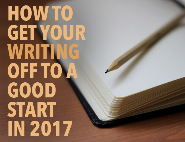 Are you ready to kick your 2017 writing goals in the butt? These strategies will help you get off to a great start—and keep the momentum going throughout the year.