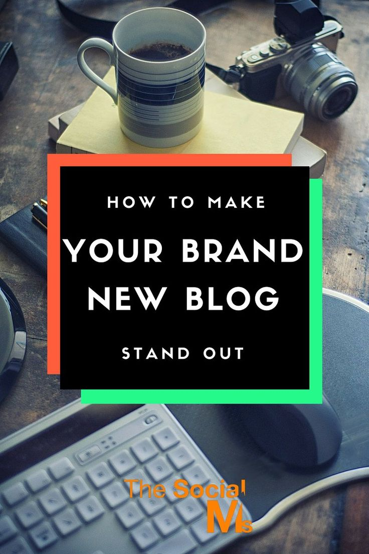 How to Make Your Brand New Blog Or Website Stand Out From The Masses - The Social Ms