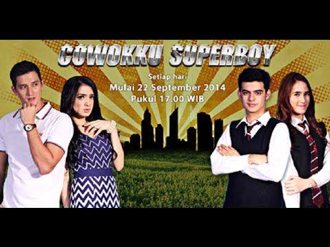 Cowokku Superboy Episode 2 Full -  Sinetron Terbaru SCTV Cowokku Superbo...