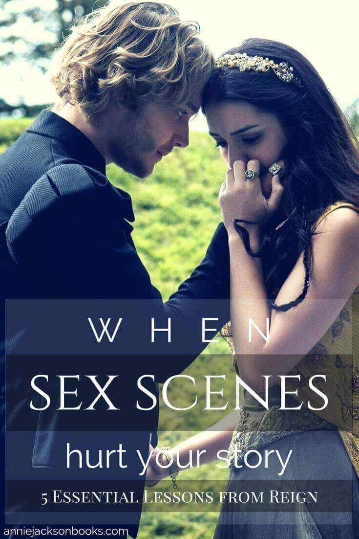 5 Essential Writing Lessons from Reign | When sex scenes hurt your story