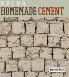 How To Make Homemade Survival Cement | Prep For SHTF Scenario, Here's a Self-sufficiency DIY Project For Every Survivalist & Preppers By Survival Life http://survivallife.com/2015/02/26/homemade-survival-cement/