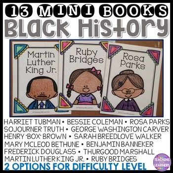 These mini books are perfect for introducing influential African Americans. This set includes: Harriet Tubman, Ruby Bridges, Martin Luther King Jr., Thurgood Marshall, Mary McLeod Bethune, Rosa Parks, Henry 'Box' Brown, Sojourner Truth, George Washington Carver, Bessie Coleman, Benjamin Banneker, Frederick Douglass, Sarah Breedlove Walker