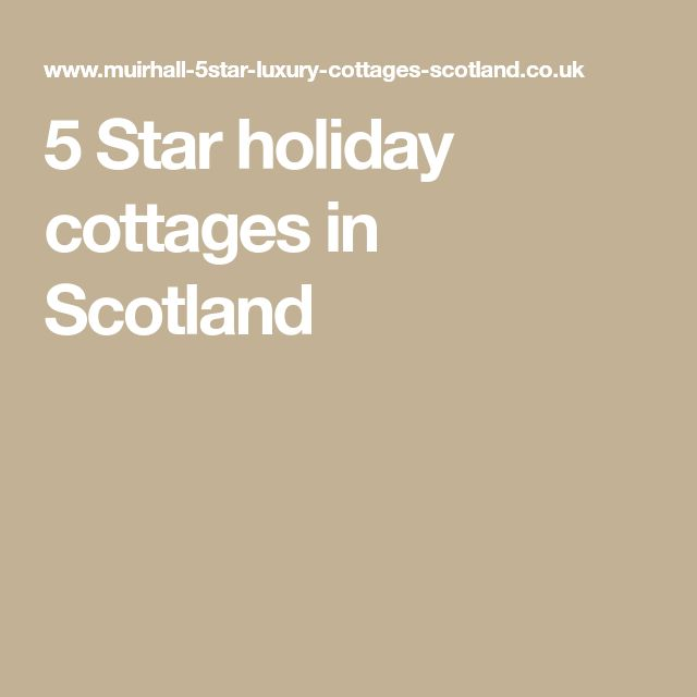 5 Star holiday cottages in Scotland
