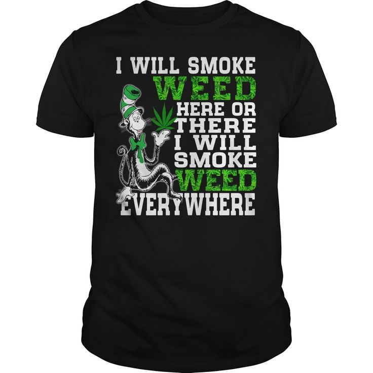 I Will Smoke Weed Everywhere T-Shirt