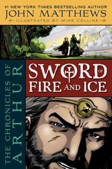 The Chronicles of Arthur: Sword of Fire and Ice by John Matthews / Mike Collins [graphic novel]. Many know the stories of Arthur's adventures as king, but what about the years before he learned of his fated role? John Matthews, a renowned Arthurian legend expert and bestselling kids' book author, takes on the thrilling adventures of Arthur's teen years