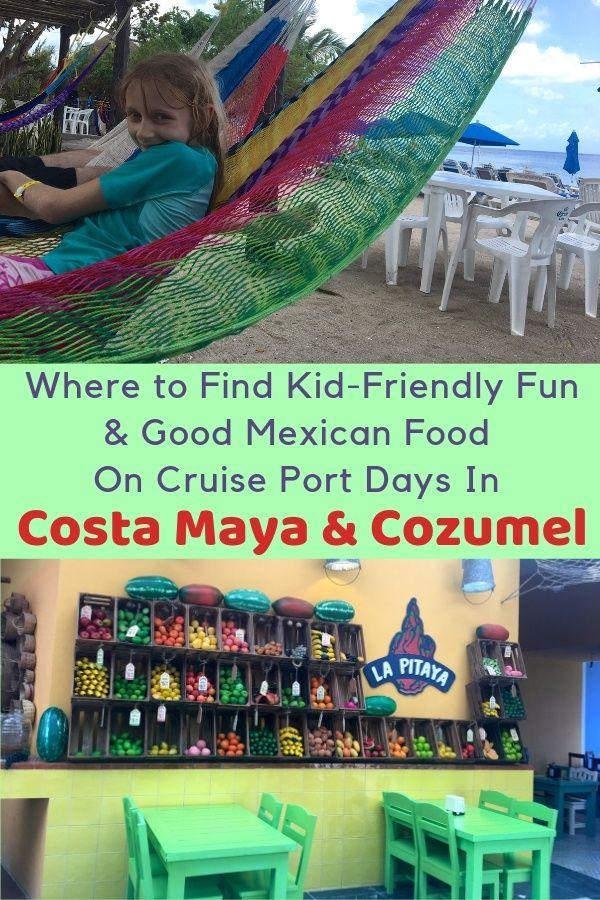 Cruise Stops With Kids Costa Maya Cozumel Cozumel Cruise