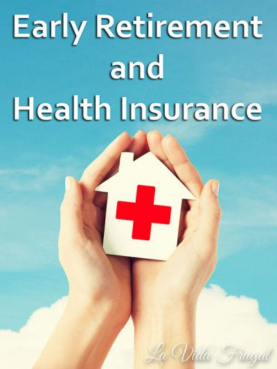 Early Retirement and Health Insurance Obamacare | La Vida Frugal