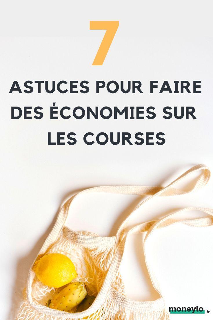 Astuces Pour Faire Des Économies Sur Les Courses 7 astuces pour ne plus perdre d'argent en faisant les