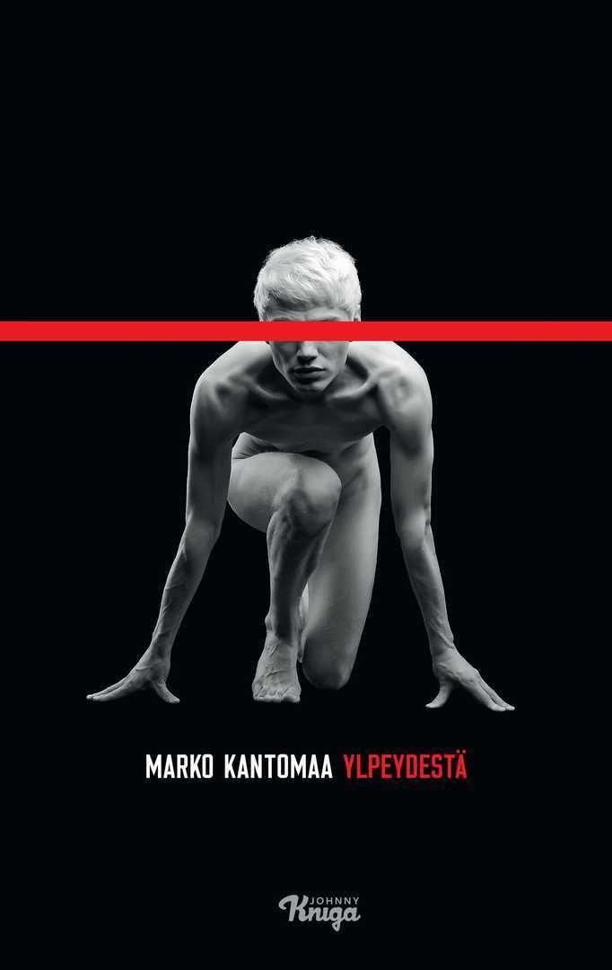 Marko Kantomaa: Ylpeydestä. Johnny Kniga, 2017.